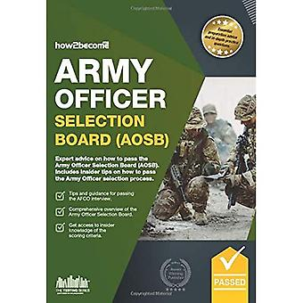 Army Officer Selection Board (AOSB) 2016 Selection Process: Pass the Interview with Sample Questions & Answers...