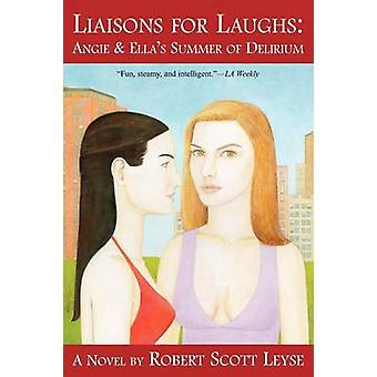 Liaisons for Laughs Angie  Ellas Summer of Delirium by Leyse & Robert Scott