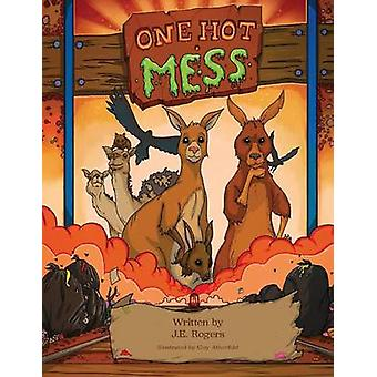 One Hot Mess A Childs Environmental Fable by Rogers & J.E.