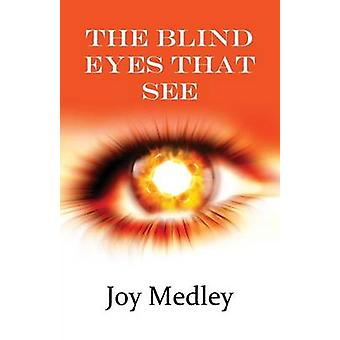 Blind Eyes that See by Medley & Joy