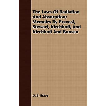 The Laws Of Radiation And Absorption Memoirs By Prevost Stewart Kirchhoff And Kirchhoff And Bunsen by Brace & D. B.