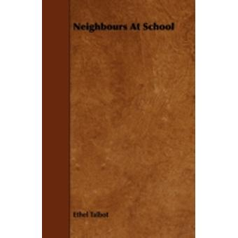 Neighbours at School by Talbot & Ethel
