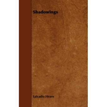 Shadowings by Hearn & Lafcadio