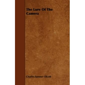 The Lure of the Camera by Olcott & Charles Sumner