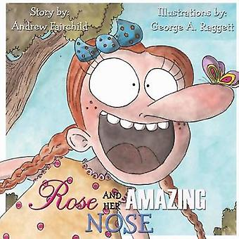 Rose and Her Amazing Nose by Fairchild & Andrew W