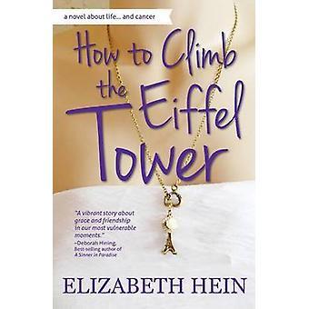 How to Climb the Eiffel Tower by Hein & Elizabeth