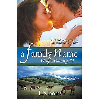 A Family Name by Botts & Liz