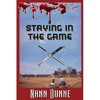 Staying in the Game by Dunne & Nann