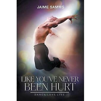 Like Youve Never Been Hurt by Samms & Jaime