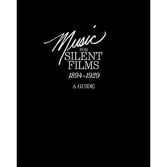 Music for Silent Films 18941929 A Guide by Anderson & Gillian B.