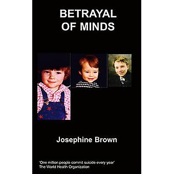 Betrayal of Minds by Brown & J. & Jr.