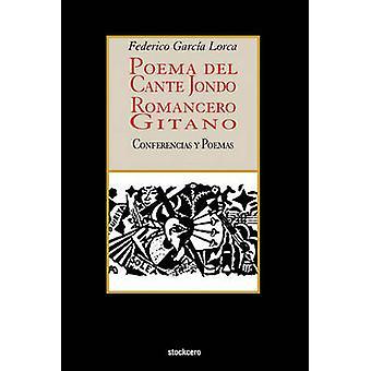 Poema del cante jondo  Romancero gitano conferencias y poemas by Garcia Lorca & Federico