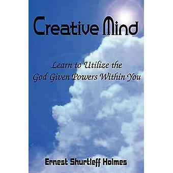 Creative Mind by Holmes & Ernest Shurtleff