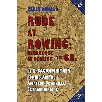 Rude at Rowing In Reverse of Decline by Whitney & R. Bacon