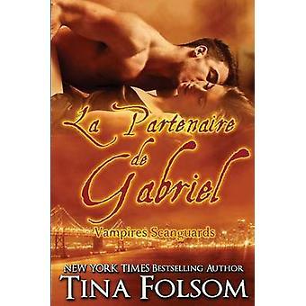 La partenaire de Gabriel by Folsom & Tina