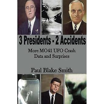 3 Presidents 2 Accidents More  MO41 UFO Data and Surprises by Smith & Paul Blake