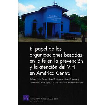 The Role of FaithBased Organizations in HIV Prevention and Care in Central America Spanish translation by Derose & Kathryn Pitkin