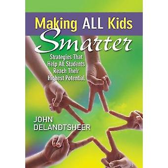 Making ALL Kids Smarter by John P. DeLandtsheer