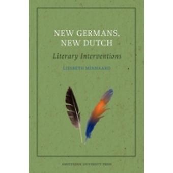 New Germans New Dutch Literary Interventions by Minnaard & Liesbeth