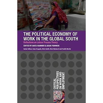 Political Economy of Work in the Global South by Anita Hammer