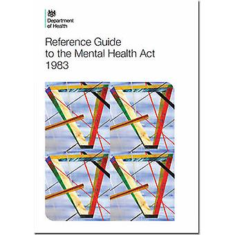Reference Guide to the Mental Health Act (2015 Version) (2015 version