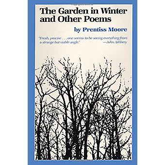 The Garden in Winter and Other Poems by Prentiss Moore - 978029272722