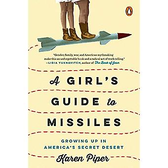 A Girl's Guide To Missiles - Growing Up in America's Secret Desert by