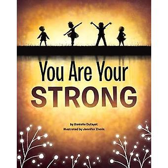 You Are Your Strong by Danielle Dufayet - 9781433829390 Book