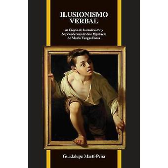 Ilusionismo Verbal En Elogio De La Madrastra y Los Cuadernos De Don R
