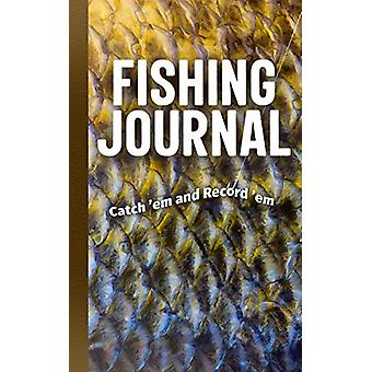 Fishing Journal - Catch 'em and Record 'em by Adventure Publications -