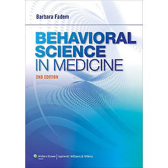 Behavioral Science in Medicine (2nd Revised edition) by Barbara Fadem