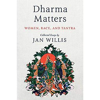 Dharma Matters - Women - Race - and Tantra by Jan Willis - 97816142956