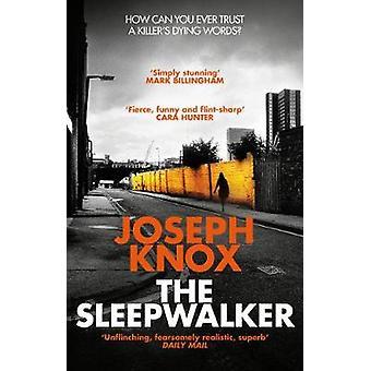 The Sleepwalker by Joseph Knox - 9781784162184 Book