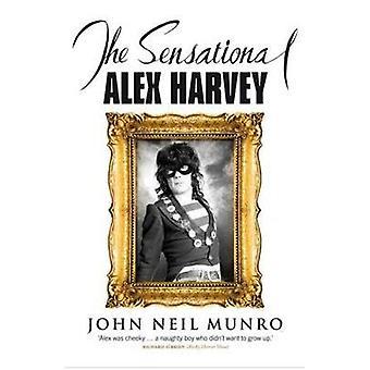 The Sensational Alex Harvey de John Neil Munro - 9781846970887 Livre