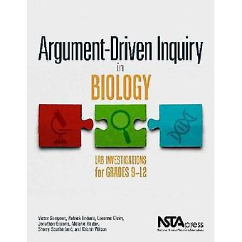 Argument-Driven Inquiry in Biology - Lab Investigations for Grades 9-1