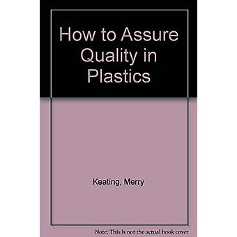 How to Assure Quality in Plastics by Merry Keating - 9783446175167 Bo