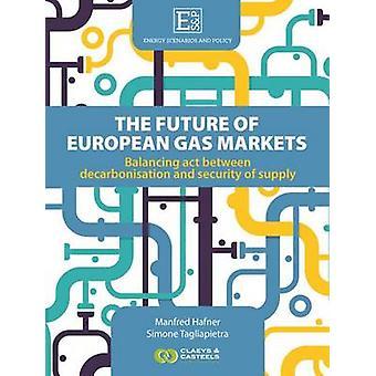 Energy Scenarios and Policy - Volume I - The future of European Gas Ma