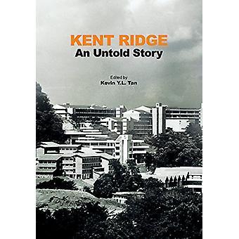 Kent Ridge - An Untold Story by Kevin Y. L. Tan - 9789814722810 Book