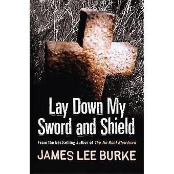Lay Down mon épée et bouclier de James Lee Burke