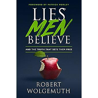 Lies Men Believe by Robert Wolgemuth - 9780802414892 Book