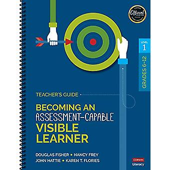 Becoming an Assessment-Capable Visible Learner - Grades 6-12 - Level