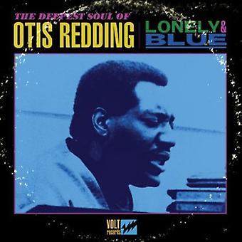 Otis Redding - Lonely & Blue: Deepest Soul of Otis Redding [Vinyl] USA import