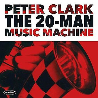 Peter Clark - 20-Man Music Machine [CD] USA import