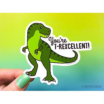 You're T-rexcellent! - Vinyl klistermærke