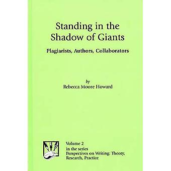 Standing in the Shadow of Giants - Plagiarists - Authors - Collaborato