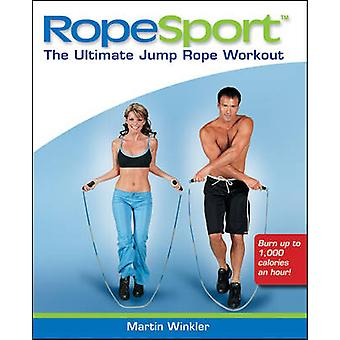 RopeSport - The Ultimate Jump Rope Workout by Martin M. Winkler - 9780