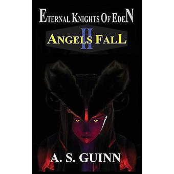 Eternal Knights of Eden II - Angels Fall by Alexander Scott Guinn - 97