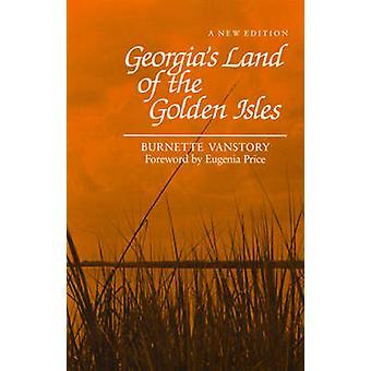 Georgia's Land of the Golden Isles by Burnette Vanstory - 97808203055