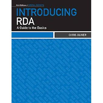Introducing RDA - A Guide to the Basics by Chris Oliver - 978083893594