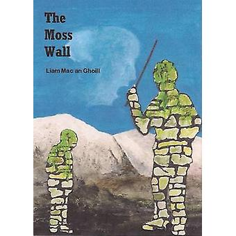 The Moss Wall by Liam Mac an Ghoill - 9780956907110 Book